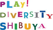 PLAY DIVERSITY SHIBUYA